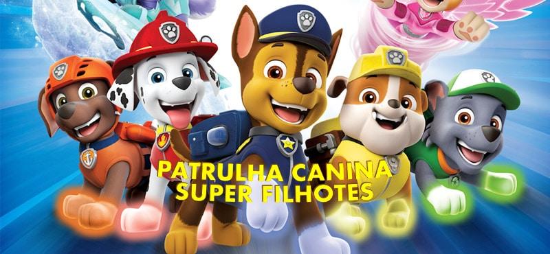 Patrulha Canina Super Filhotes Filme Cinema Kids Cine Goiania