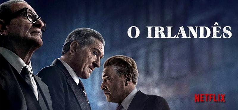 O IRLANDÊS – Forma e Conteúdo Em Um Épico da Sétima Arte.